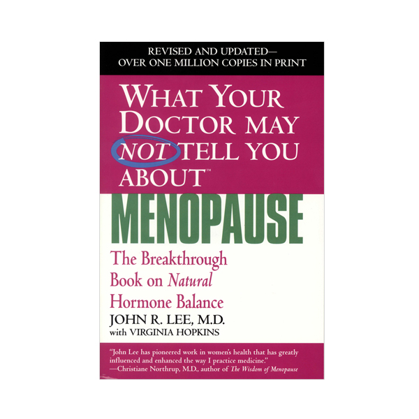 dr lee what your doctor may not tell you about menopause